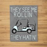 They See Me Rollin They Hatin Funny Golfers Fleece Blanket