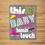 This 80's Baby Still Hangin Tough Cute Retro Eighties Fleece Blanket