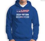 Trump 2024 The Return - Make Liberals Cry Again Sweatshirt & Hoodie