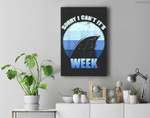 Sorry i can't it's Week Funny Shark Gift Premium Wall Art Canvas Decor