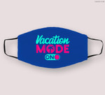 Vacation Mode Summer Vacation Cloth Face Mask
