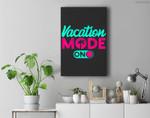 Vacation Mode Summer Vacation Premium Wall Art Canvas Decor