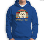 Vintage I Do What I Want Cat Lovers Sweatshirt & Hoodie