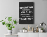 Worked my whole life, survived a pandemic - Retirement 2021 Premium Wall Art Canvas Decor