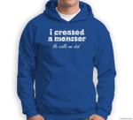 I Created a Monster He Calls Me Dad Funny Halloween Sweatshirt & Hoodie