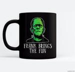 Frank Brings The Fun Funny Frankenstein Halloween Ceramic Coffee Black Mugs