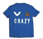 Funny Bat Poop Crazy Halloween Costume Men Women Gift T-shirt