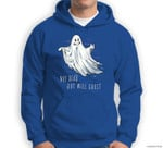 Funny Radical Ghost Not Dead But Will Ghost Halloween Party Sweatshirt & Hoodie