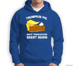 Funny Trump Trumpkin Pie Make Thanksgiving Great Again Sweatshirt & Hoodie