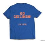 Go Ceilings I'm a fan Ceiling Fan Funny Halloween T-shirt