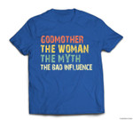 Godmother Woman Myth Bad Influence Vintage Gift Mother's Day T-shirt