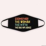 Godmother Woman Myth Bad Influence Vintage Gift Mother's Day Cloth Face Mask