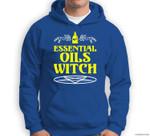 Funny Halloween - Essential Oils Witch - Aromatherapy Sweatshirt & Hoodie