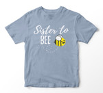 Sister To Bee Pregnancy Announcement Sister to be T-shirt