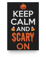 Keep Calm Scary On For Halloween Matter Poster