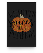 Whatevers Spices Your Pumpkin Halloween Scary Party Matter Poster