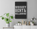 Whiskey Bent And Hellbound Premium Wall Art Canvas Decor
