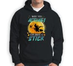 Why Yes Actually I Can Drive A Stick Funny Gift Halloween Sweatshirt & Hoodie