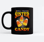 Will Trade Sister For Candy Corn Halloween Trick Or Treat Ceramic Coffee Black Mugs