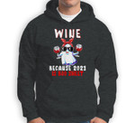 Wine Because 2021 Is Boo Sheet Halloween Ghost Drink Lover Sweatshirt & Hoodie