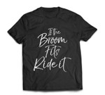 Funny Witch Quote for Halloween If the Broom Fits Ride it Baseball T-shirt