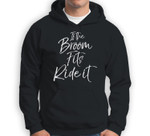 Funny Witch Quote for Halloween If the Broom Fits Ride it Baseball Sweatshirt & Hoodie