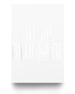 Future Billionaire Inspirational Motivational Gift Matter Poster