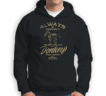 Always Be Yourself Unless You Can Be A Donkey Funny Sweatshirt & Hoodie