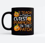 I Teach The Cutest Pumpkins In The Patch Teacher Halloween Ceramic Coffee Black Mugs
