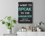 I Want to Speak To The Manager This Is My Karen Costume Premium Wall Art Canvas Decor