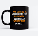 I Was Going To Be A Republican Halloween Sarcastic Political Ceramic Coffee Black Mugs