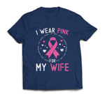 I Wear Pink For My Wife Breast Cancer Awareness Husband T-shirt