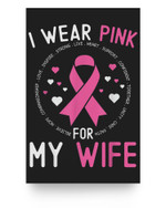 I Wear Pink For My Wife Breast Cancer Awareness Husband Matter Poster