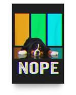 Nope Bernese Mountain Dog Matter Poster