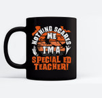 Nothing Scares Me I'm A Special Ed Teacher Halloween SPED Ceramic Coffee Black Mugs