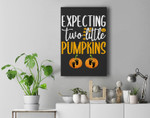 Expecting Two Little Pumpkins Halloween Pregnancy Twins Premium Wall Art Canvas Decor