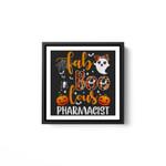 faBoolous Pharmacist Phamarcy Tech Halloween Pharmacist Gift White Framed Square Wall Art