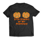 Stop Staring At My Pumpkins Funny Halloween Boobs T-shirt