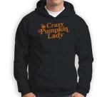 Crazy Pumpkin Lady Funny Halloween Fall Autumn Sweatshirt & Hoodie