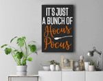 It's Just A Bunch Of Hocus Pocus Funny Halloween Premium Wall Art Canvas Decor