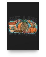 Just A Girl Who Loves Fall, Pumpkin Coffee Halloween Matter Poster