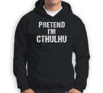 Lazy Halloween Pretend Im A Cthulhu Last Minute Costume Sweatshirt & Hoodie