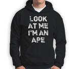 Look At Me I'm An Ape Funny Animal Halloween Sweatshirt & Hoodie