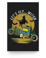Halloween Pun Let's Fly Witch Drag Race Hot Rod Car Costume Matter Poster