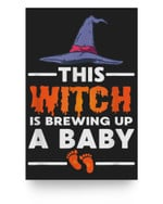 This Witch Is Brewing Up A Baby Halloween Pregnancy Reveal Matter Poster