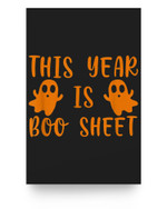 This Year Is Boo Sheet Boo Ghost Halloween Funny Gift Matter Poster