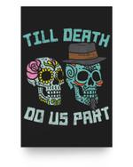 Till Death Do Us Part Sugar Skulls Funny Halloween Wedding Matter Poster