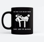 Funny Martial Arts - Kick In Range - White Ink Ceramic Coffee Black Mugs