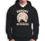 Brooms Are For Amateurs Motorcycle Riding Halloween Costume Sweatshirt & Hoodie