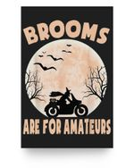 Brooms Are For Amateurs Motorcycle Riding Halloween Costume Matter Poster